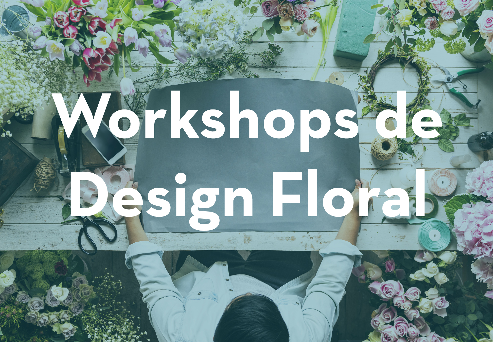 Workshops de design floral